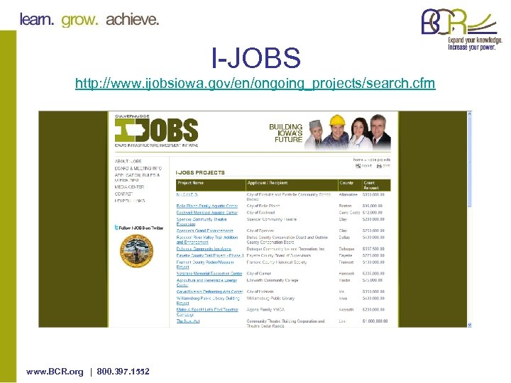I-JOBS http: //www. ijobsiowa. gov/en/ongoing_projects/search. cfm www. BCR. org | 800. 397. 1552