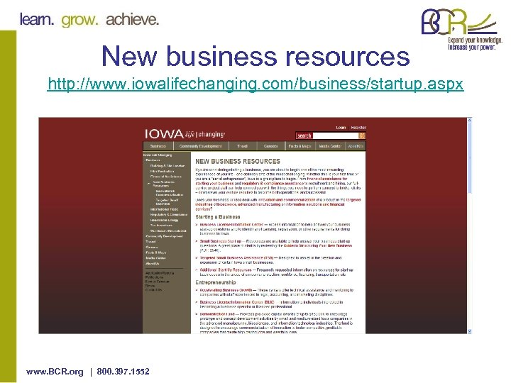 New business resources http: //www. iowalifechanging. com/business/startup. aspx www. BCR. org | 800. 397.