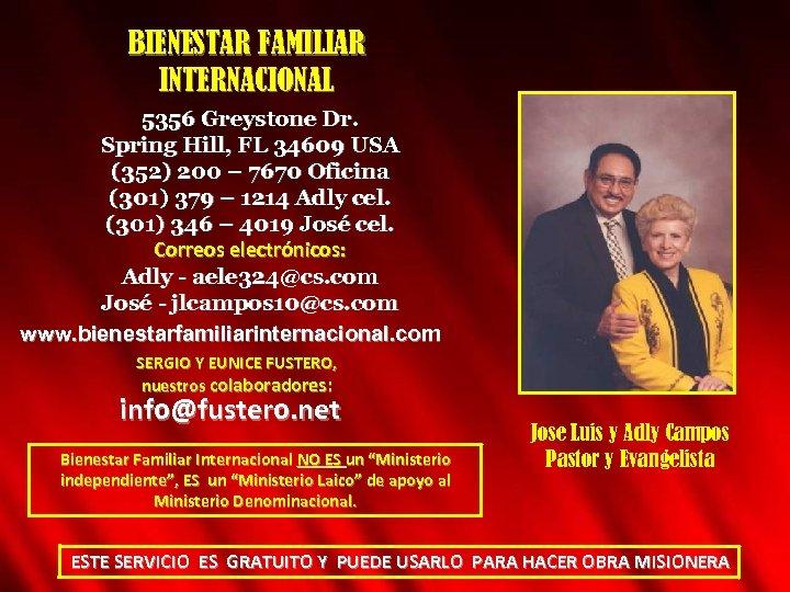BIENESTAR FAMILIAR INTERNACIONAL 5356 Greystone Dr. Spring Hill, FL 34609 USA (352) 200 –