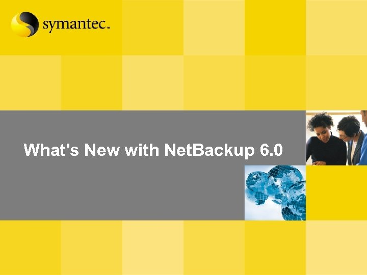What's New with Net. Backup 6. 0