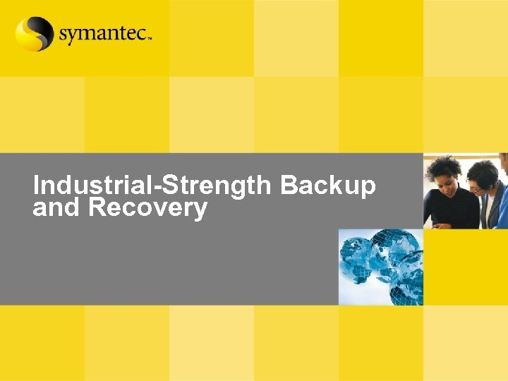 Industrial-Strength Backup and Recovery