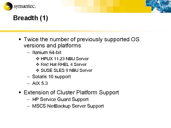 Breadth (1) § Twice the number of previously supported OS versions and platforms –