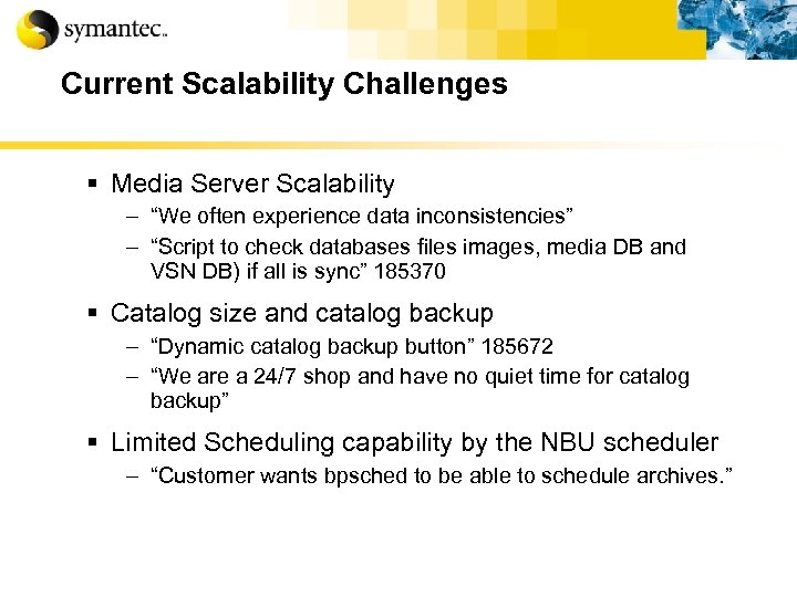 """Current Scalability Challenges § Media Server Scalability – """"We often experience data inconsistencies"""" –"""