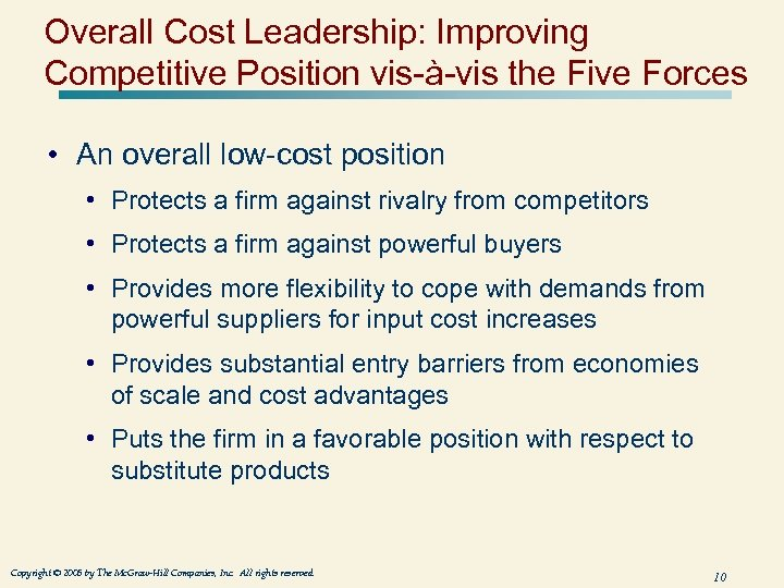 Overall Cost Leadership: Improving Competitive Position vis-à-vis the Five Forces • An overall low-cost