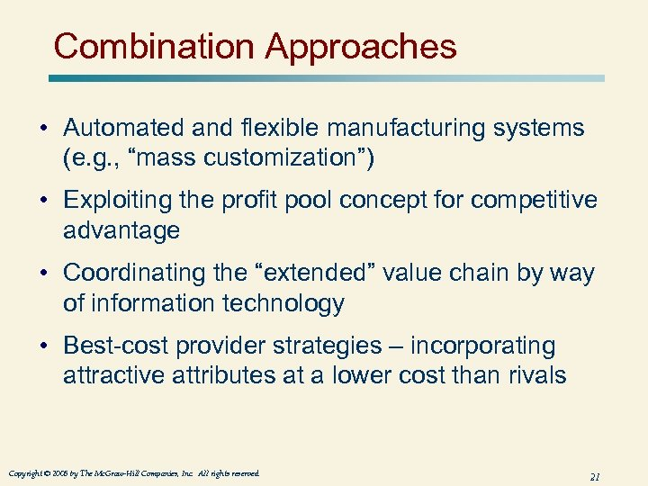 "Combination Approaches • Automated and flexible manufacturing systems (e. g. , ""mass customization"") •"