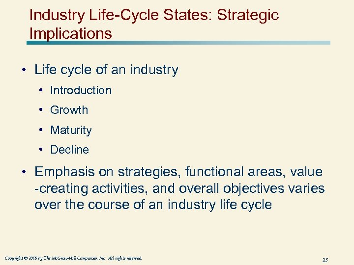 Industry Life-Cycle States: Strategic Implications • Life cycle of an industry • Introduction •