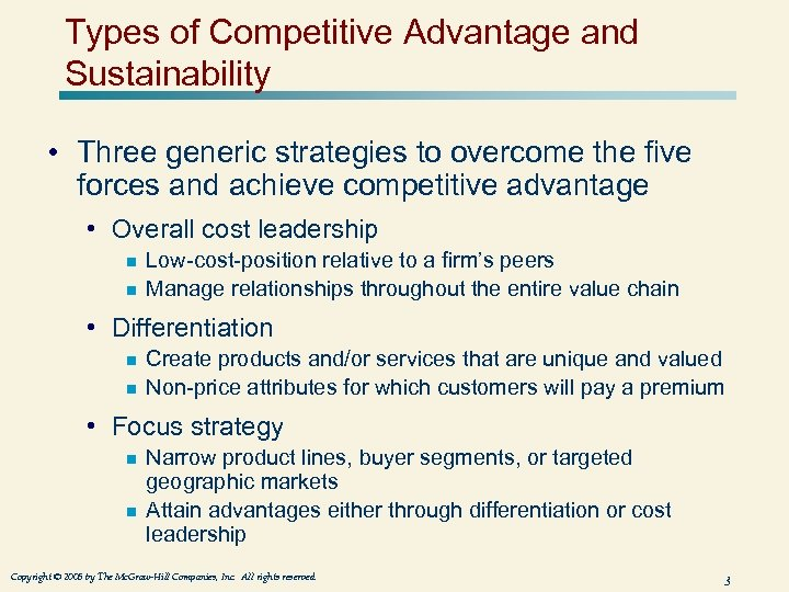 Types of Competitive Advantage and Sustainability • Three generic strategies to overcome the five