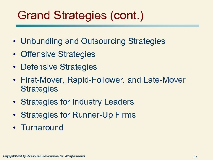 Grand Strategies (cont. ) • Unbundling and Outsourcing Strategies • Offensive Strategies • Defensive