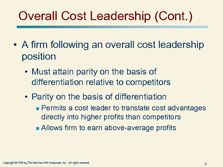 Overall Cost Leadership (Cont. ) • A firm following an overall cost leadership position