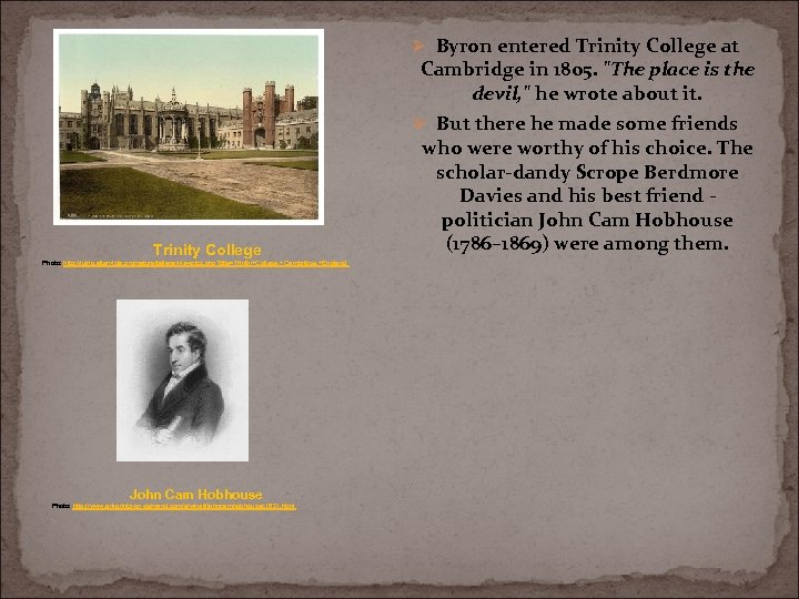 Ø Byron entered Trinity College at Cambridge in 1805.
