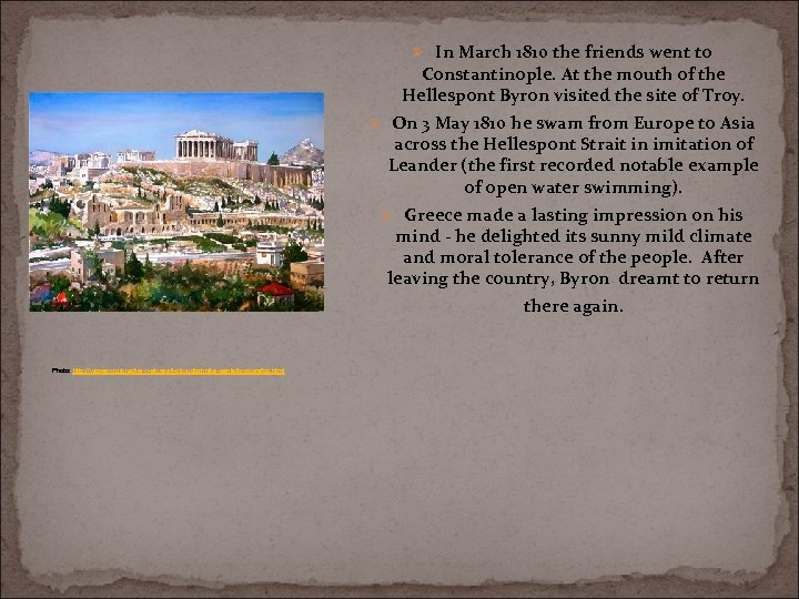Ø In March 1810 the friends went to Constantinople. At the mouth of the