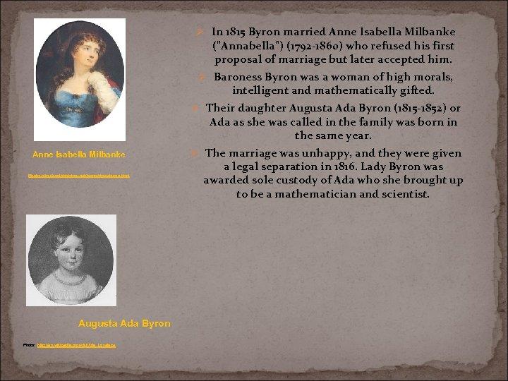 Ø In 1815 Byron married Anne Isabella Milbanke (