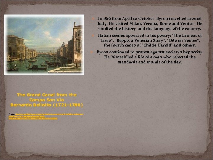 Ø In 1816 from April to October Byron travelled around Italy. He visited Milan,