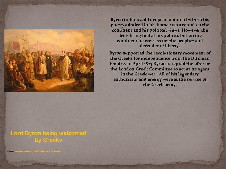 Ø Byron influenced European opinion by both his poetry admired in his home country