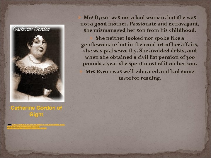 Ø Mrs Byron was not a bad woman, but she was not a good