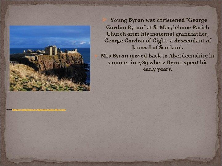 """Ø Young Byron was christened """"George Gordon Byron"""" at St Marylebone Parish Church after"""