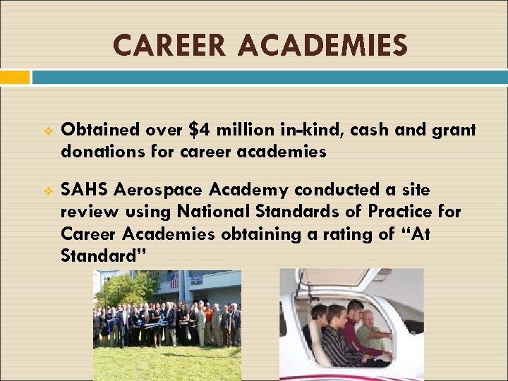 CAREER ACADEMIES v Obtained over $4 million in-kind, cash and grant donations for career