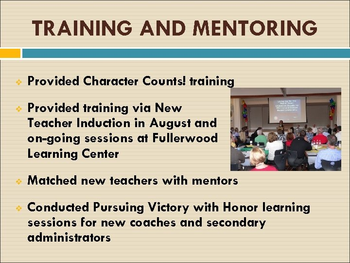 TRAINING AND MENTORING v Provided Character Counts! training v Provided training via New Teacher