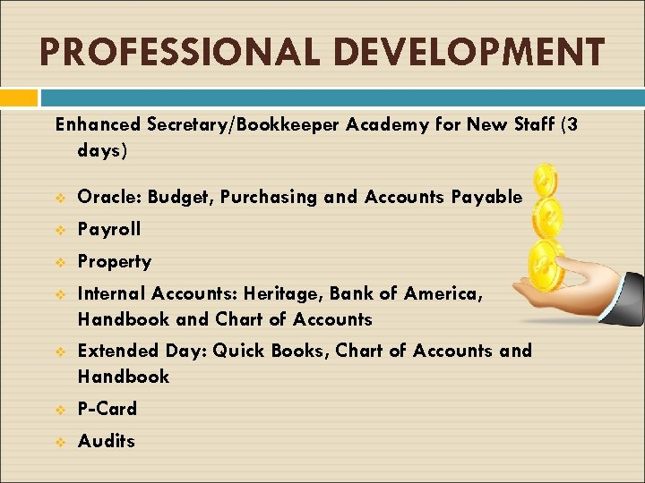 PROFESSIONAL DEVELOPMENT Enhanced Secretary/Bookkeeper Academy for New Staff (3 days) v v v v