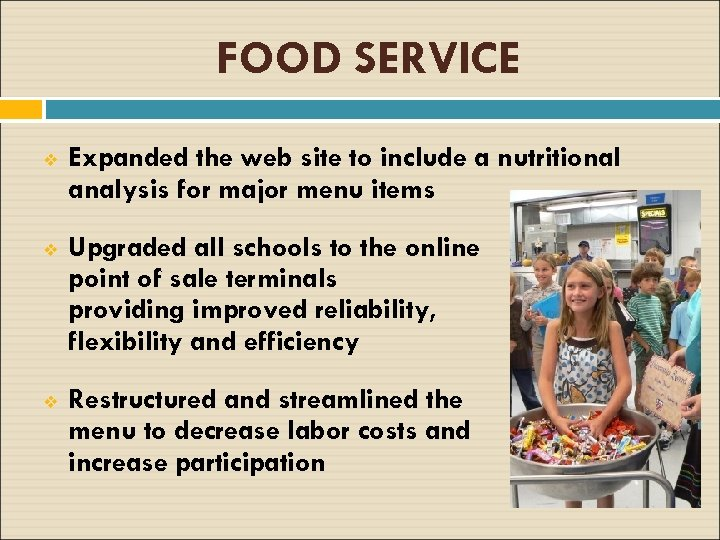 FOOD SERVICE v Expanded the web site to include a nutritional analysis for major