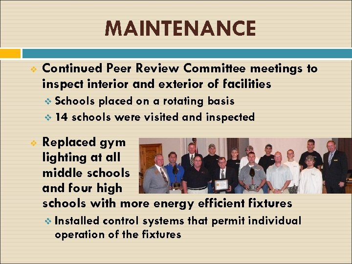MAINTENANCE v Continued Peer Review Committee meetings to inspect interior and exterior of facilities