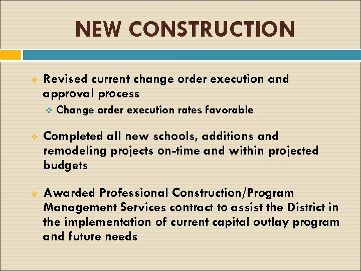 NEW CONSTRUCTION v Revised current change order execution and approval process v Change order