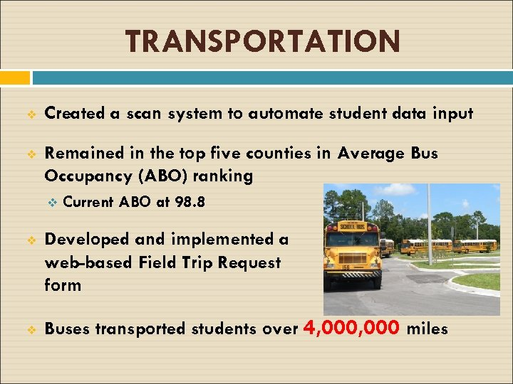 TRANSPORTATION v Created a scan system to automate student data input v Remained in