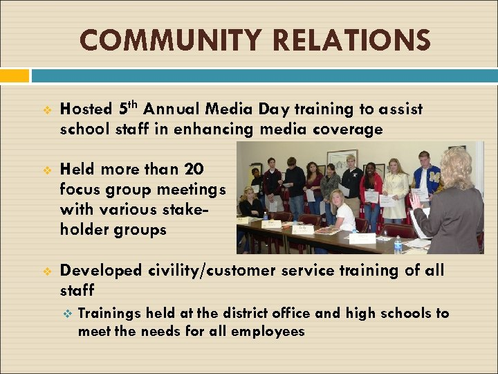 COMMUNITY RELATIONS v Hosted 5 th Annual Media Day training to assist school staff