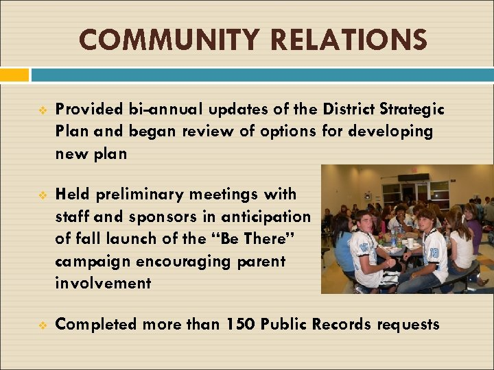 COMMUNITY RELATIONS v Provided bi-annual updates of the District Strategic Plan and began review