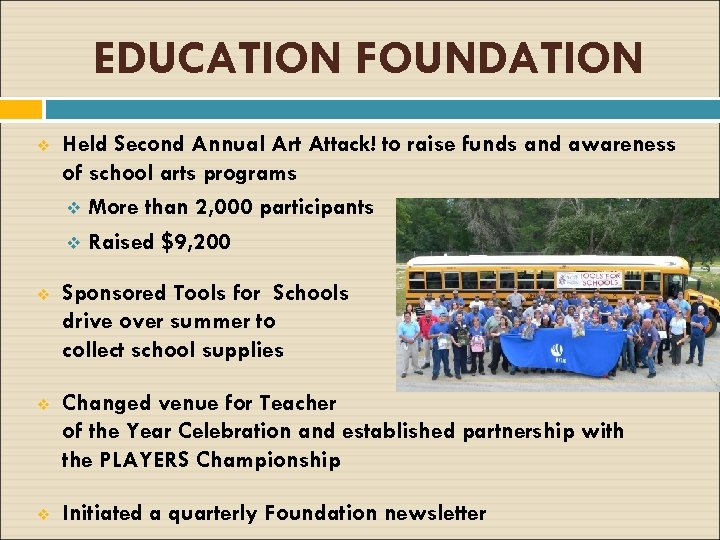 EDUCATION FOUNDATION v Held Second Annual Art Attack! to raise funds and awareness of