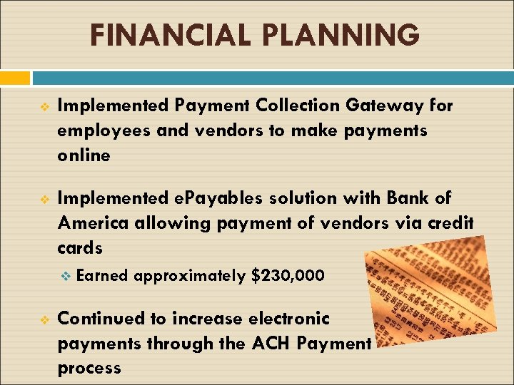 FINANCIAL PLANNING v Implemented Payment Collection Gateway for employees and vendors to make payments