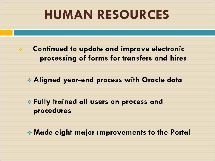 HUMAN RESOURCES v Continued to update and improve electronic processing of forms for transfers