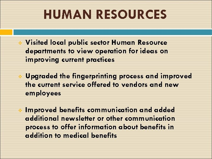 HUMAN RESOURCES v Visited local public sector Human Resource departments to view operation for