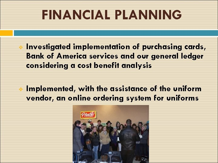 FINANCIAL PLANNING v Investigated implementation of purchasing cards, Bank of America services and our