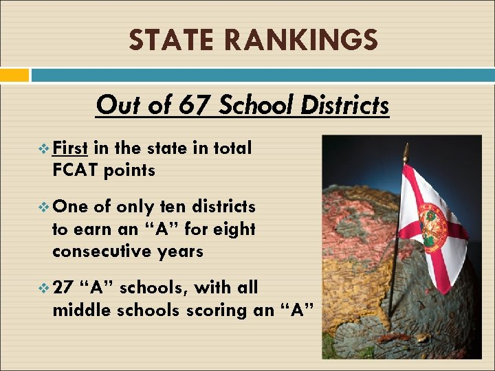 STATE RANKINGS Out of 67 School Districts v First in the state in total