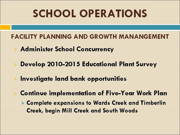 SCHOOL OPERATIONS FACILITY PLANNING AND GROWTH MANANGEMENT Ø Administer School Concurrency Ø Develop 2010