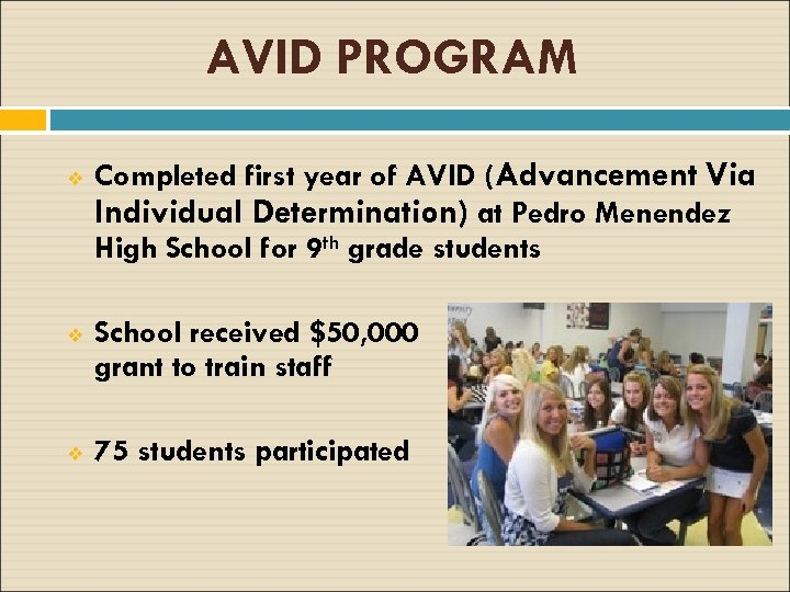 AVID PROGRAM v Completed first year of AVID (Advancement Via Individual Determination) at Pedro