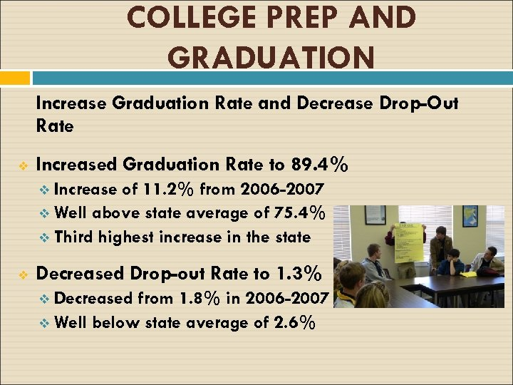COLLEGE PREP AND GRADUATION Increase Graduation Rate and Decrease Drop-Out Rate v Increased Graduation