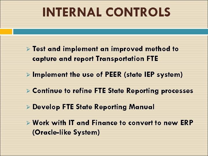 INTERNAL CONTROLS Ø Test and implement an improved method to capture and report Transportation