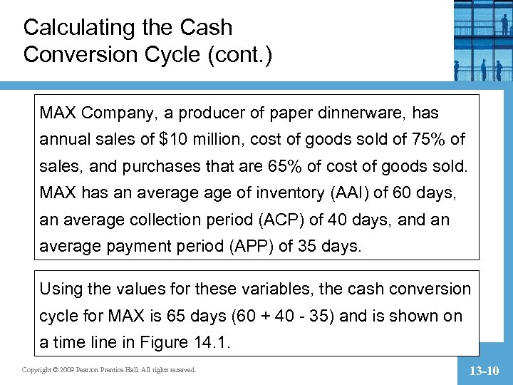 Calculating the Cash Conversion Cycle (cont. ) MAX Company, a producer of paper dinnerware,