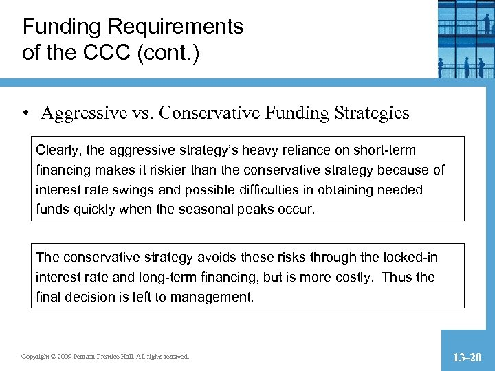 Funding Requirements of the CCC (cont. ) • Aggressive vs. Conservative Funding Strategies Clearly,