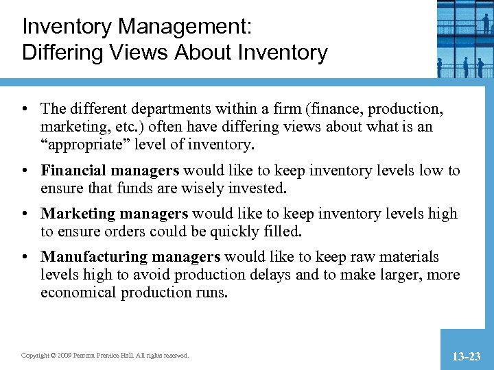Inventory Management: Differing Views About Inventory • The different departments within a firm (finance,
