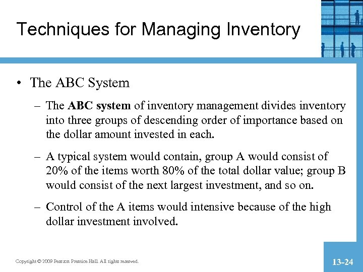 Techniques for Managing Inventory • The ABC System – The ABC system of inventory