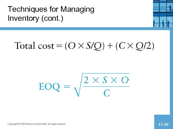 Techniques for Managing Inventory (cont. ) Copyright © 2009 Pearson Prentice Hall. All rights