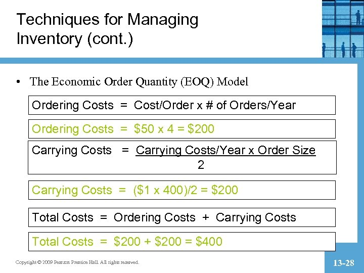 Techniques for Managing Inventory (cont. ) • The Economic Order Quantity (EOQ) Model Ordering