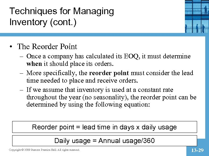 Techniques for Managing Inventory (cont. ) • The Reorder Point – Once a company
