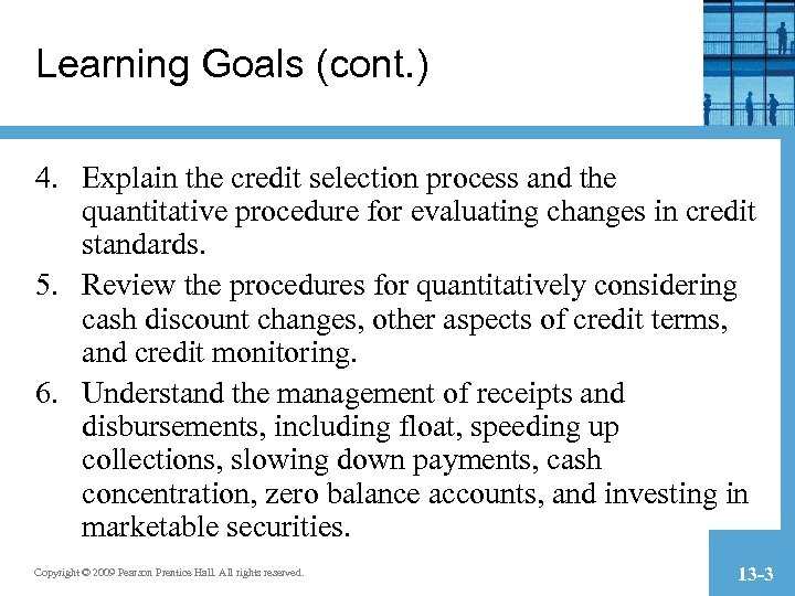 Learning Goals (cont. ) 4. Explain the credit selection process and the quantitative procedure