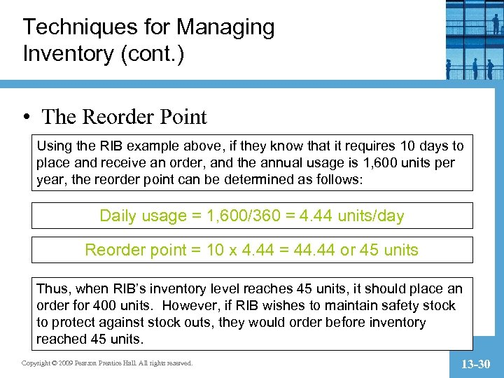 Techniques for Managing Inventory (cont. ) • The Reorder Point Using the RIB example