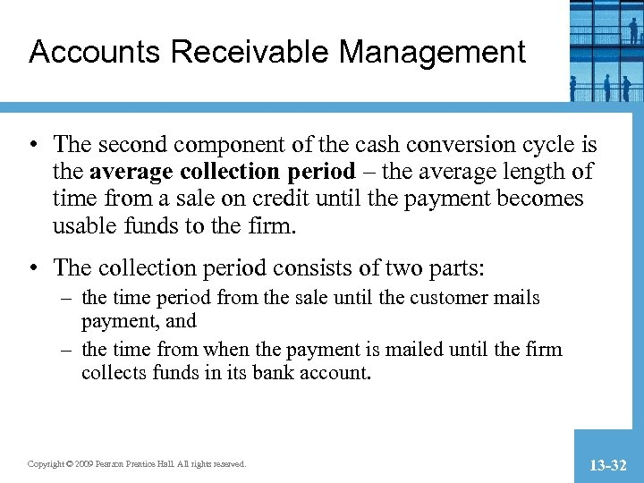 Accounts Receivable Management • The second component of the cash conversion cycle is the
