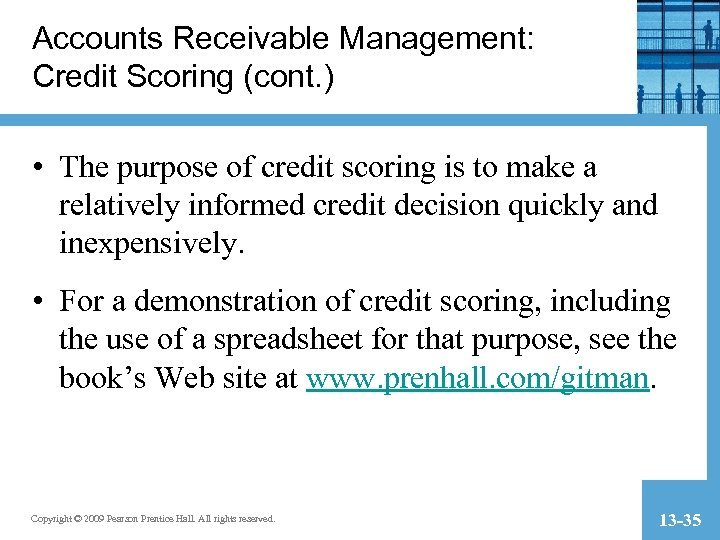 Accounts Receivable Management: Credit Scoring (cont. ) • The purpose of credit scoring is